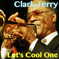 Clark Terry - Let's Cool One