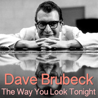 Dave Brubeck - The Way You Look Tonight
