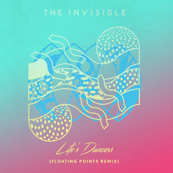 The Invisible - Life's Dancers (Floating Points Remix)