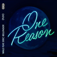 Wale - One Reason (Flex) [feat. Eric Bellinger] (Explicit)