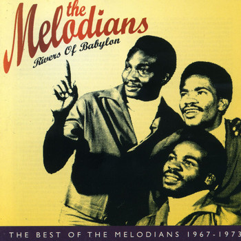 The Melodians - Rivers of Babylon: The Best of The Melodians 1967-1973