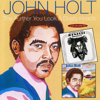 John Holt - The Further You Look / Dusty Roads