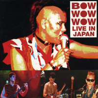 Bow Wow Wow - Live In Japan