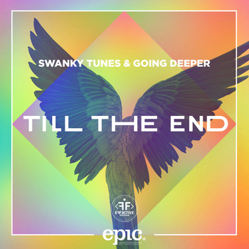 Swanky Tunes & Going Deeper - Till The End