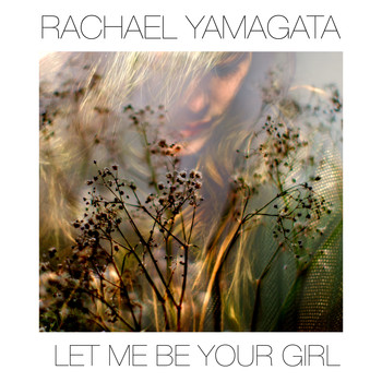 Rachael Yamagata - Let Me Be Your Girl