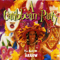 Arrow - A Caribbean Party: The Best of Arrow