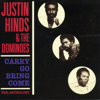 Justin Hinds & The Dominoes - Carry Go Bring Come: Anthology '64-'74