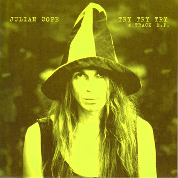 Julian Cope - Try Try Try