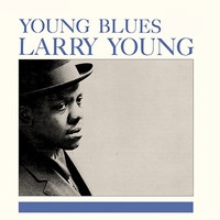 Larry Young - Young Blues (Remastered)