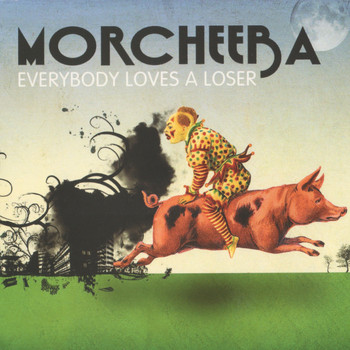 Morcheeba - Everybody Loves a Loser