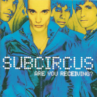 Subcircus - Are You Receiving? (Explicit)