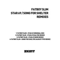 Fatboy Slim - Star 69 / Song for Shelter (Remixes [Explicit])