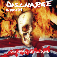 Discharge - Free Speech For The Dumb: Anthology