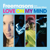 Freemasons - Love On My Mind (feat. Amanda Wilson)