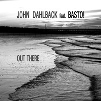 John Dahlbäck - Out There (feat. Basto!)