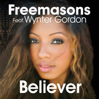 Freemasons - Believer (feat. Wynter Gordon) (Club Mixes)