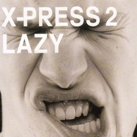 X-Press 2 - Lazy (feat. David Byrne)