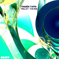 Ramon Tapia - Trolley / The Ride