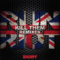 Run Riot - Kill Them (Remixes [Explicit])