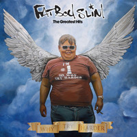 Fatboy Slim - Why Try Harder - The Greatest Hits (Explicit)