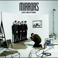 Mirrors - Lights and Offerings (Bonus Edition)