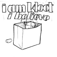 I Am Kloot - I Believe