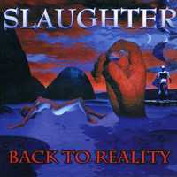 Slaughter - Back to Reality