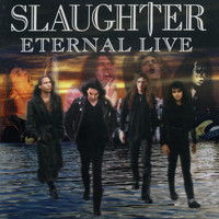 Slaughter - Eternal Live