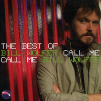 Bill Wolfer - Call Me: The Best of Bill Wolfer