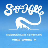 Grandmaster Flash & The Furious Five - Freedom / Superappin' - EP