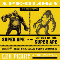 "Lee ""Scratch"" Perry & The Upsetters - Ape-Ology Presents Super Ape vs. Return of the Super Ape"