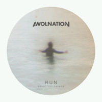 AWOLNATION - Run (Beautiful Things)