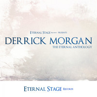 Derrick Morgan - The Eternal Anthology