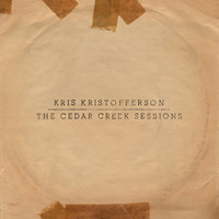 Kris Kristofferson - The Cedar Creek Sessions