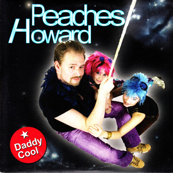 Peaches - Daddy Cool (feat. Howard)