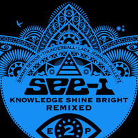 See-I - Knowledge Shine Bright Remixed EP 2