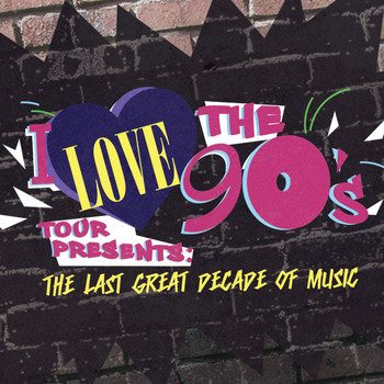 Various Artists - I Love The 90's Presents: The Last Great Decade Of Music