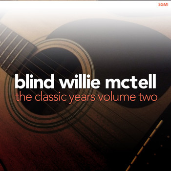 Blind Willie McTell - The Classic Years, Vol. 2