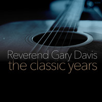 Reverend Gary Davis - The Classic Years
