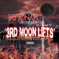 Jay Jonah - 3rd Moon Lifts (feat. Coolie T) - Single (Explicit)