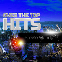 Stevie Wonder - Over The Top Hits