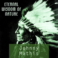 Johnny Mathis - Eternal Wisdom Of Nature