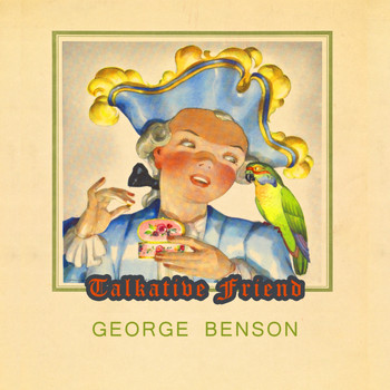 George Benson - Talkative Friend