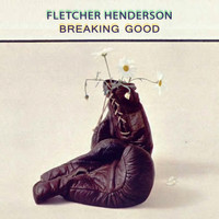 Fletcher Henderson - Breaking Good