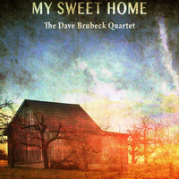 The Dave Brubeck Quartet - My Sweet Home