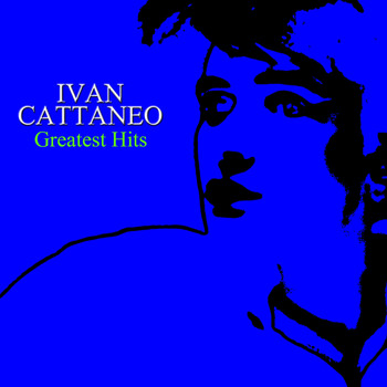 Ivan Cattaneo - Ivan Cattaneo: Greatest Hits