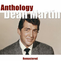 Dean Martin - Anthology (Remastered)