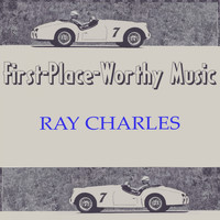 Ray Charles - First-Place-Worthy Music
