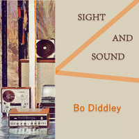 Bo Diddley - Sight And Sound