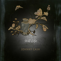 Johnny Cash - Still Life